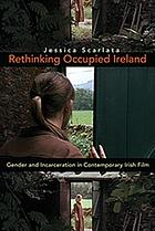 Rethinking occupied Ireland : gender and incarceration in contemporary Irish film