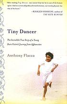 Tiny dancer : the incredible true story of a young burn survivor's journey from Afghanistan