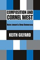 Composition and Cornel West : notes toward a deep democracy