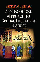 A pedagogical approach to special education in Africa : Morgan Chitiyo.