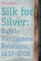 Silk for silver : Dutch-Vietnamese relations, 1637-1700