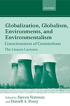 Globalization, globalism, environment, and environmentalism : consciousness of connections