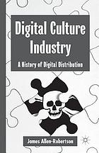 Digital culture industry : a history of digital distribution