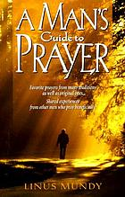 A man's guide to prayer