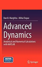 Advanced dynamics : analytical and numerical calculations with MATLAB