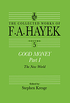 Collected works / 5 Good money ; pt. 1, the new world.