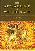 The appearance of witchcraft : print and visual culture in sixteenth-century Europe