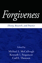 Forgiveness : theory, research, and practice