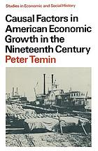 Causal factors in American economic growth in the Nineteenth Century