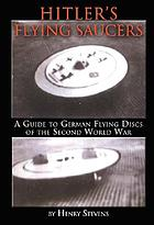 Hitler's flying saucers : a guide to German flying discs of the Second World War