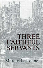 Three faithful servants