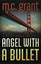Angel with a bullet : a Dixie Flynn mystery