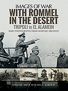 With Rommel in the desert : Tripoli to El Alamein
