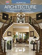Architecture : residential drafting and design : workbook