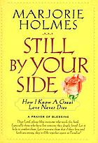 Still by your side : how I know a great love never dies