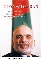 Lion of Jordan : the life of King Hussein in war and peace