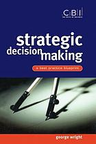 Strategic decision making : a best practice blueprint