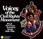 Voices of the civil rights movement : Black American freedom songs, 1960-1966.