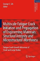 Multiscale fatigue crack initiation and propagation of engineering materials : structural integrity and microstructural worthiness : fatigue crack growth behaviour of small and large bodies