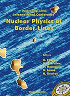 Nuclear physics at border lines : proceedings of the international conference, Lipari, Italy, 21-24 May 2001