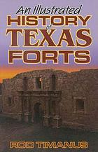 An illustrated history of Texas forts