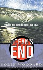 Ocean's end : travels through endangered seas