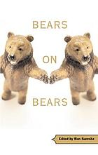 Bears on bears : interviews and discussions
