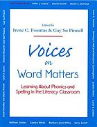 Voices on word matters : learning about phonics and spelling in the literacy classroom