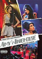 Amy Winehouse : I told you I was trouble : live in London