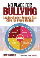 No Place for Bullying : Leadership for Schools That Care for Every Student.
