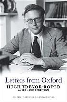 Letters from Oxford : Hugh Trevor-Roper to Bernard Berenson