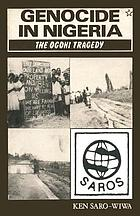 Genocide in Nigeria : the Ogoni tragedy