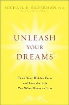 Unleash Your Dreams: Tame Your Hidden Fears and Live the Life You Were Mean.