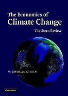 The economics of climate change : the Stern review
