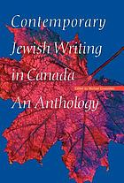 Contemporary Jewish writing in Canada : an anthology