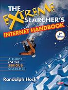 The extreme searcher's Internet handbook : a guide for the serious searcher