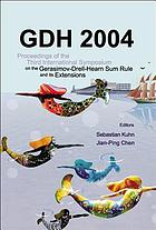 GDH 2004 : proceedings of the Third International Symposium on the Gerasimov-Drell-Hearn Sum Rule and Its Extensions, Old Dominion University, Virginia, USA 2-5 June 2004