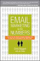 Email marketing by the numbers : how to use the world's greatest marketing tool to take any organization to the next level