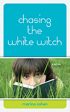 Chasing the white witch : a novel
