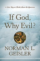 If God, why evil? : a new way to think about the question