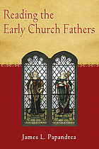 Reading the early church fathers : from the Didache to Nicaea