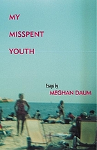 My misspent youth : essays