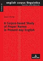 A corpus-based study of proper names in present-day English : aspects of gradience and article usage
