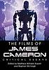 The films of James Cameron : critical essays by  Matthew Kapell