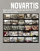 Novartis : how a leader in healthcare was created out of Ciba, Geigy and Sandoz