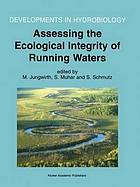 Assessing the Ecological Integrity of Running Waters : Proceedings of the International Conference, held in Vienna, Austria, 9-11 November 1998
