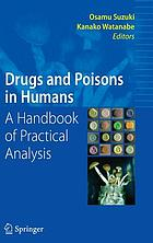 Drugs and poisons in humans : a handbook of practical analysis
