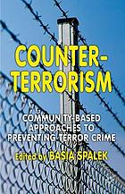 Counter-Terrorism : Community-Based Approaches to Preventing Terror Crime.