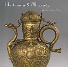 Britannia & Muscovy : English silver at the court of the Tsars