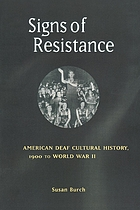 Signs of resistance : American deaf cultural history, 1900 to World War II